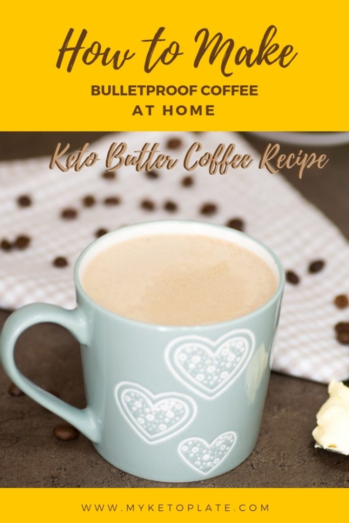 How to Make Bulletproof Coffee at Home? Keto Butter Coffee Recipe